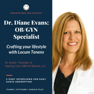 Designing Your Lifestyle With Locums |  Dr. Diane Evans (OB/GYN)