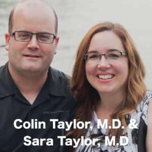 Colin Taylor M.D. & Sara Taylor M.D.
