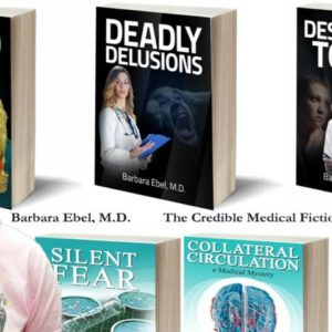 """Barbara Ebel, M.D., A.k.a. """"The Credible Medical Fiction Writer"""""""