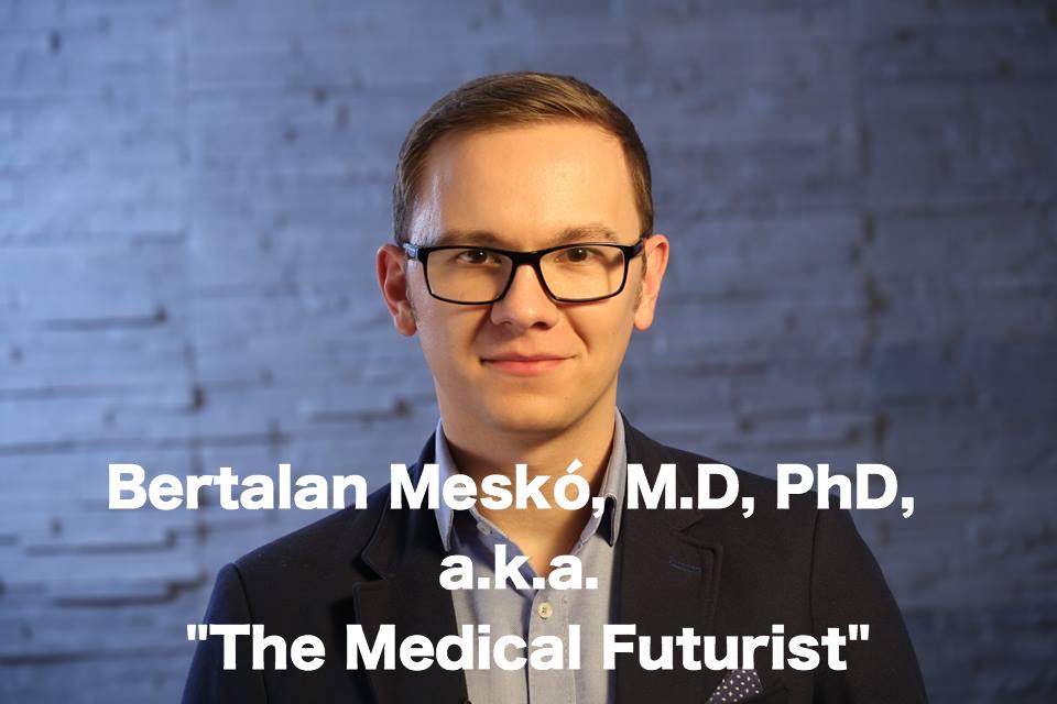Bertalan Meskó, M.D., PhD