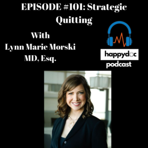Strategic Quitting To Improve Your Life | Lynn Marie Morski MD, Esq.